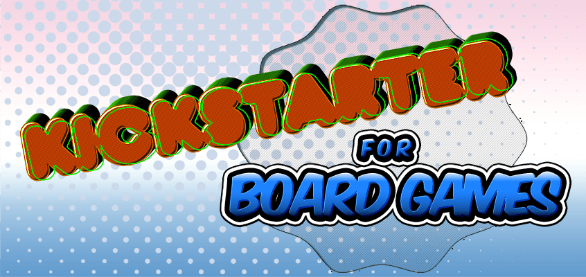 Kickstarter for Board Games