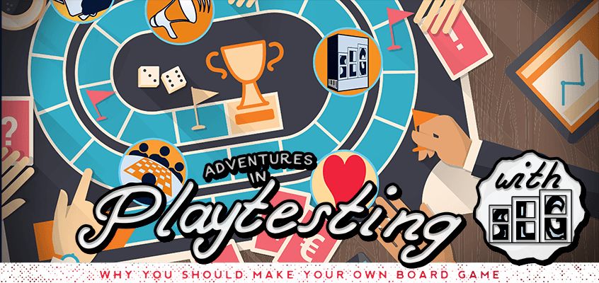 Adventures in Playtesting Why you should make a board Game by Streamlined Gaming