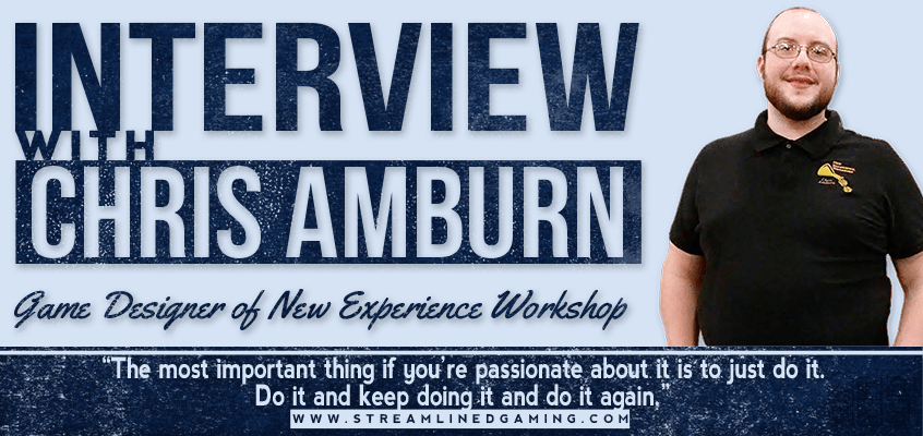 Streamlined Gaming Interview with New Experience Workshop Game Designer Chris Amburn