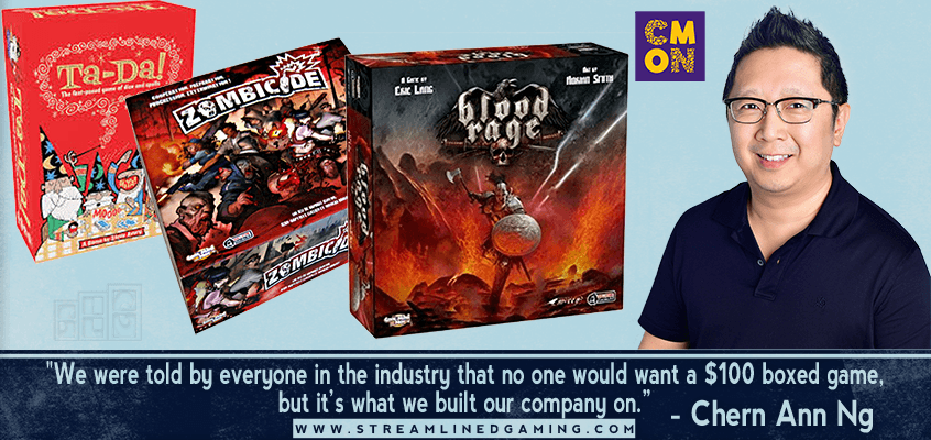 "Picture of Chern Ann Ng Interview with Streamlined Gaming game boxes for Blood Rage Zombicide and Ta-Da! Quote ""We were told by everyone in the industry that no one would want a $100 boxed game, but it's what we built our company on."""