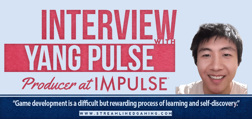 "Yang Pulse Interview with Streamlined Gaming caption ""Yang Pulse, Producer at Impulse(c)"" quote ""Game Development is a difficult but rewarding process of learning and self-discovery."""