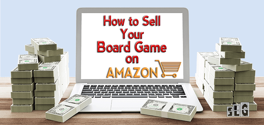 How to Sell Your Board Game on Amazon