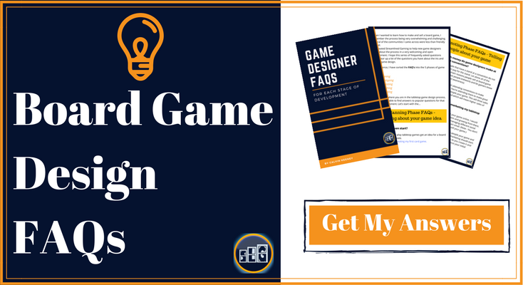 "Board Game Design Frequently Asked Questions Call to Action image for Streamlined Gaming. ""Board Game Design FAQs"" typed in the left side with ""Get My Answers"" typed in the bottom right with pamphlets in top right."